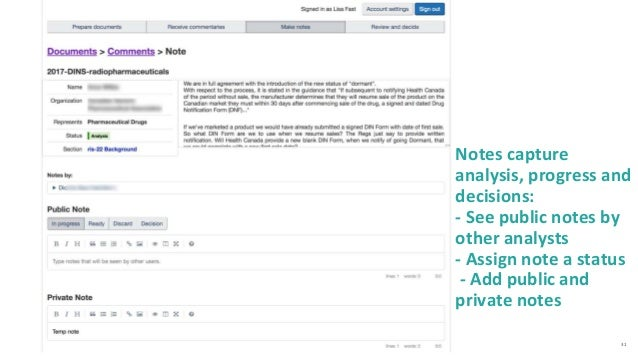 31 Notes capture analysis, progress and decisions: - See public notes by other analysts - Assign note a status - Add publi...