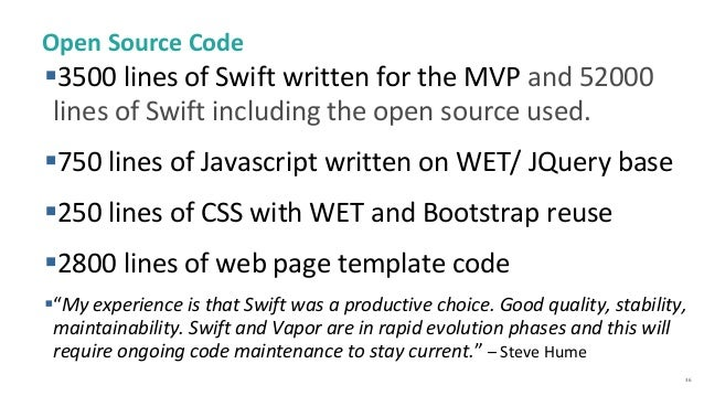 36 Open Source Code 3500 lines of Swift written for the MVP and 52000 lines of Swift including the open source used. 750...