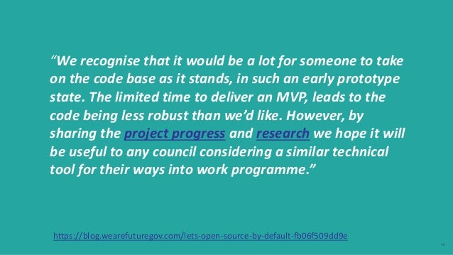 """38 """"We recognise that it would be a lot for someone to take on the code base as it stands, in such an early prototype stat..."""