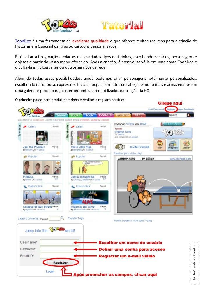 TutorialToonDoo é uma ferramenta de excelente qualidade e que oferece muitos recursos para a criação deHistórias em Quadri...