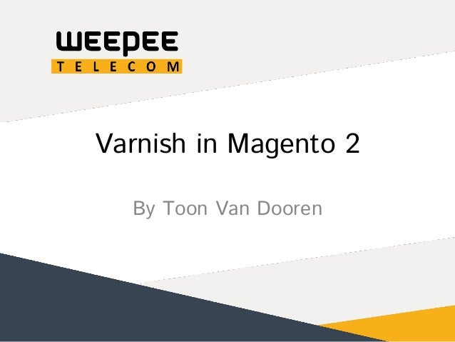 Varnish in Magento 2 By Toon Van Dooren