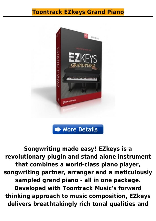 Toontrack EZkeys Grand PianoSongwriting made easy! EZkeys is arevolutionary plugin and stand alone instrumentthat combines...