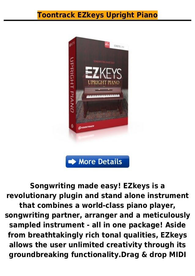 Toontrack EZkeys Upright PianoSongwriting made easy! EZkeys is arevolutionary plugin and stand alone instrumentthat combin...
