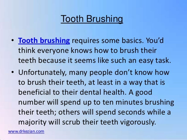 Tooth Brushing • Tooth brushing requires some basics. You'd   think everyone knows how to brush their   teeth because it s...