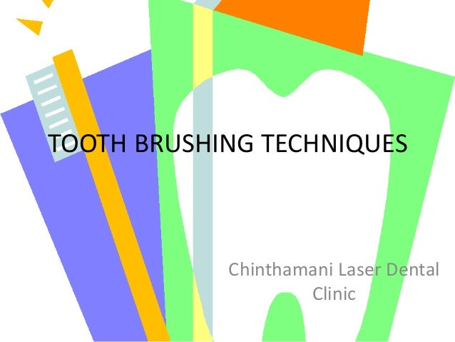 TOOTH BRUSHING TECHNIQUES  Chinthamani Laser Dental Clinic