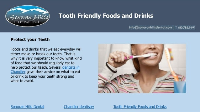 Sonoran Hills Dental Foods and drinks that we eat everyday will either make or break our teeth. That is why it is very imp...