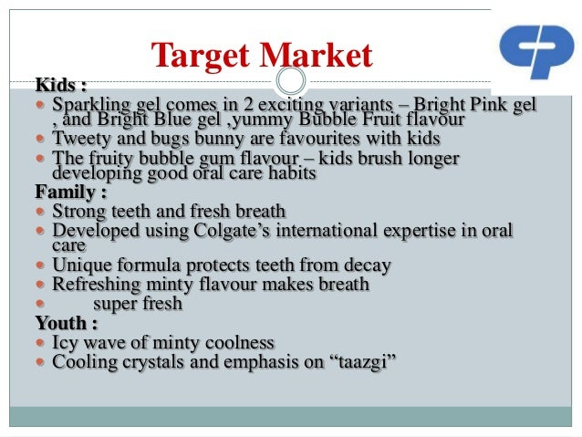 "target audience by colgate tooth paste In the following report one specific toothpaste brand - ""colgate total"" - will be   a modified advertising campaign or a new definition of the target group."