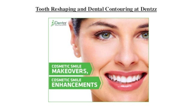 Tooth Reshaping and Dental Contouring at Dentzz