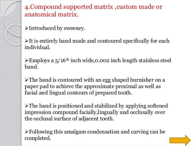 4.Compound supported matrix ,custom made or anatomical matrix. Introduced by sweeney. It is entirely hand made and conto...