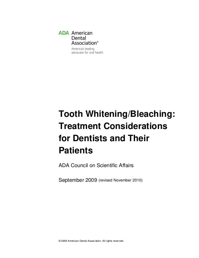 © 2009 American Dental Association. All rights reserved. Tooth Whitening/Bleaching: Treatment Considerations for Dentists ...