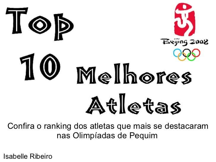 Confira o ranking dos atletas que mais se destacaram nas Olimpíadas de Pequim   Isabelle Ribeiro