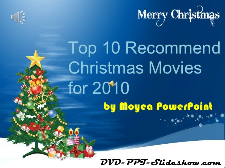 Top 10 RecommendChristmas Moviesfor 2010   by Moyea PowerPoint   DVD-PPT-Slideshow.com