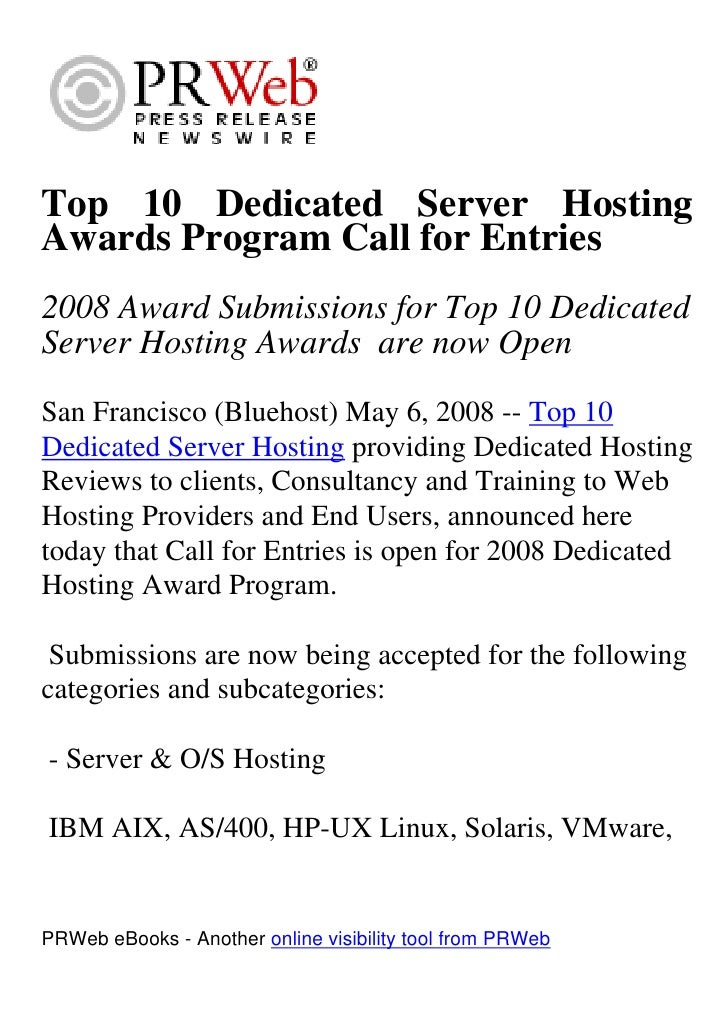Top 10 Dedicated Server Hosting Awards Program Call for Entries 2008 Award Submissions for Top 10 Dedicated Server Hosting...