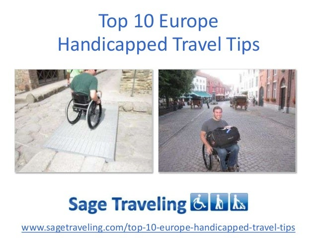 Top 10 Europe Handicapped Travel Tips  www.sagetraveling.com/top-10-europe-handicapped-travel-tips