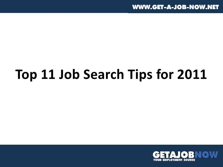 Top 11 Job Search Tips for 2011<br />