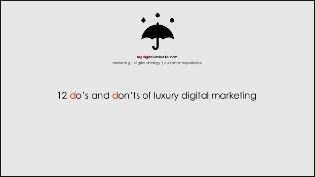 12 do's and don'ts of luxury digital marketing  bigdigitalumbrella.com  marketing | digital strategy | customer experience