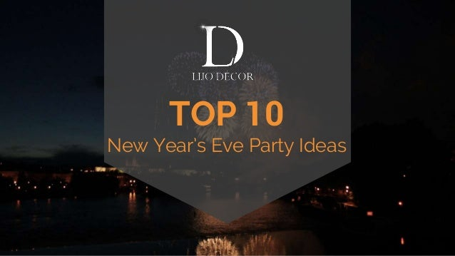 TOP 10 New Year's Eve Party Ideas
