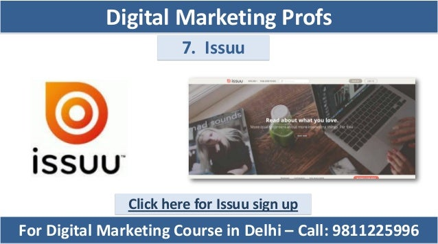 7. Issuu Click here for Issuu sign up For Digital Marketing Course in Delhi – Call: 9811225996 Digital Marketing Profs