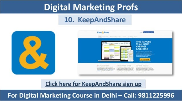 10. KeepAndShare Click here for KeepAndShare sign up For Digital Marketing Course in Delhi – Call: 9811225996 Digital Mark...