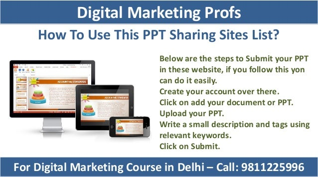 Below are the steps to Submit your PPT in these website, if you follow this yon can do it easily. Create your account over...