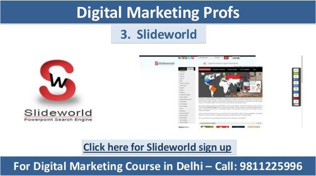 3. Slideworld Click here for Slideworld sign up For Digital Marketing Course in Delhi – Call: 9811225996 Digital Marketing...