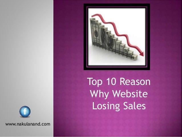 Top 10 Reason Why Website Losing Sales www.nakulanand.com