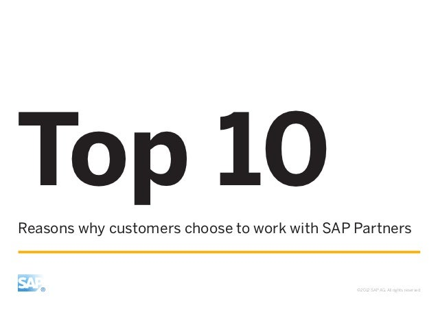 Top 10Reasons why customers choose to work with SAP Partners                                              ©2012 SAP AG. Al...
