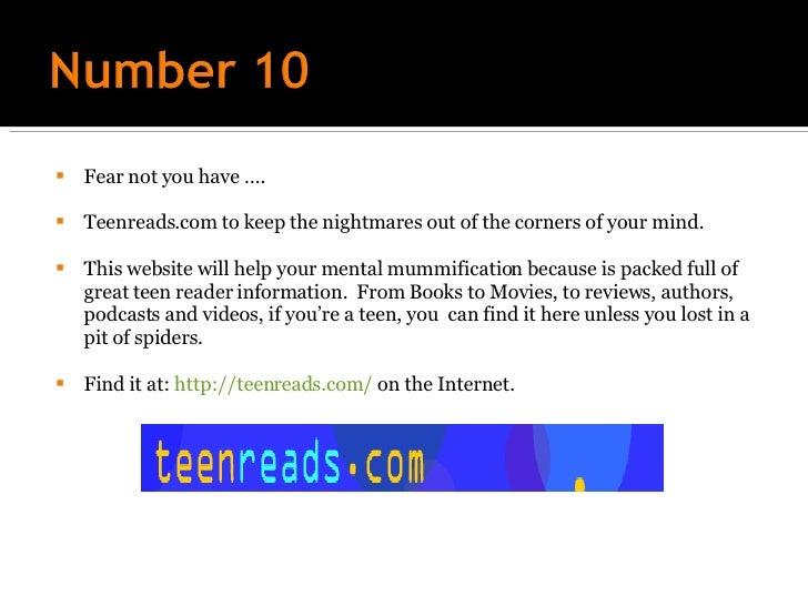 <ul><li>Fear not you have …. </li></ul><ul><li>Teenreads.com to keep the nightmares out of the corners of your mind. </li>...