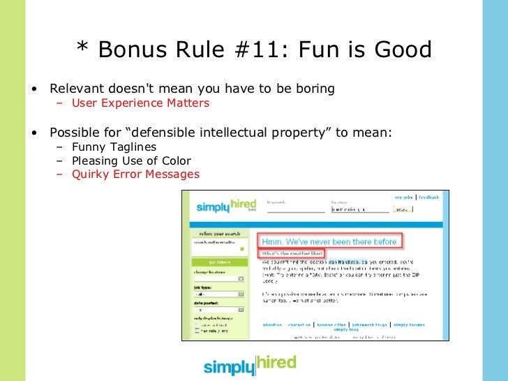 * Bonus Rule #11: Fun is Good <ul><li>Relevant doesn't mean you have to be boring </li></ul><ul><ul><li>User Experience Ma...