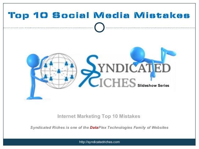 Top 10 Social Media Mistakes                                                          Slideshow Series                 Int...