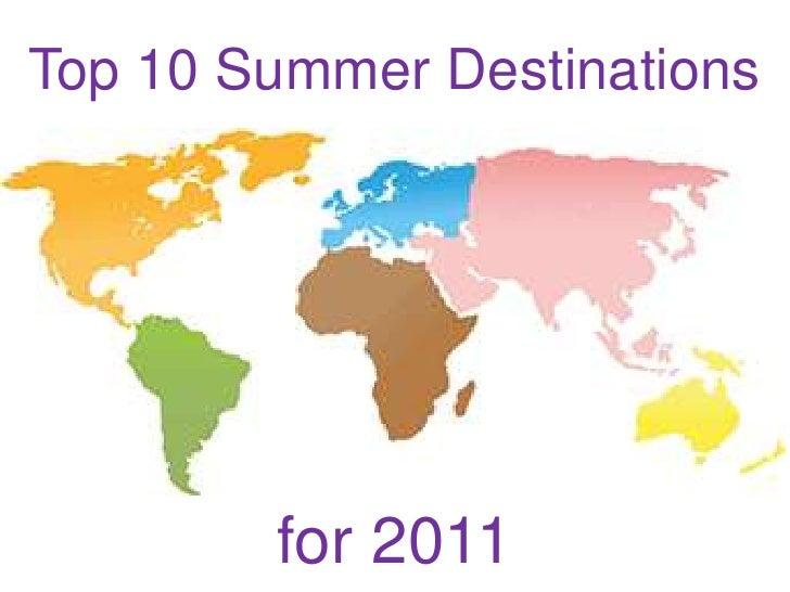 Top 10 Summer Destinations<br />for 2011<br />