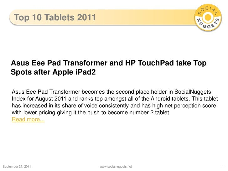 Top 10 Tablets 2011<br />September 28, 2011<br />www.socialnuggets.net<br />1<br />Asus Eee Pad Transformer and HP TouchPa...