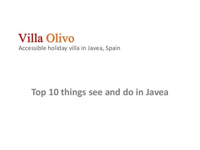 Accessible holiday villa in Javea, Spain Top 10 things see and do in Javea