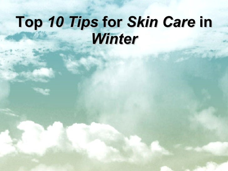 Top  10 Tips  for  Skin Care  in  Winter