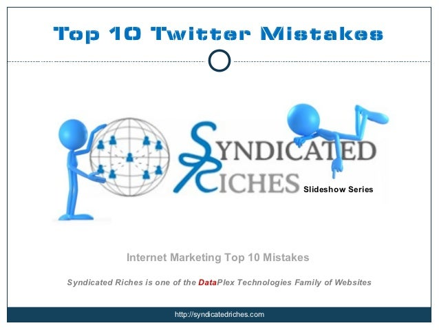 Top 10 Twitter Mistakes                                                       Slideshow Series              Internet Marke...