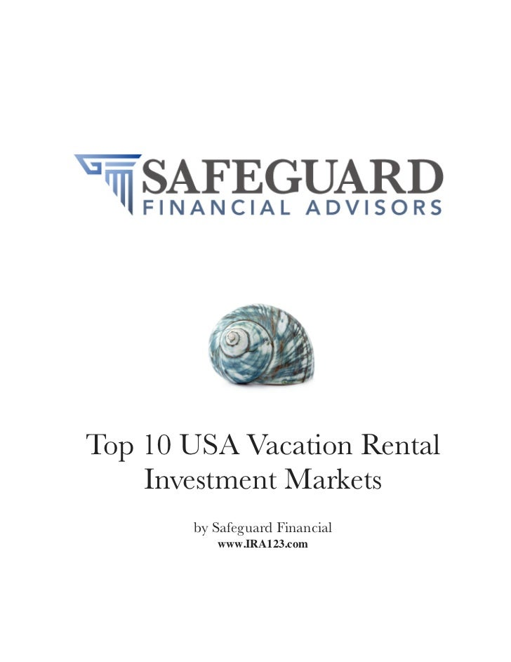 Top 10 USA Vacation Rental    Investment Markets       by Safeguard Financial          www.IRA123.com