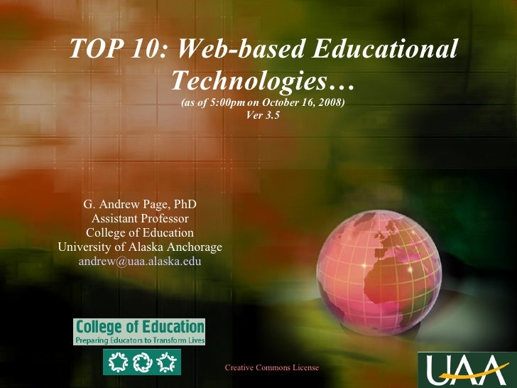 TOP 10: Web-based Educational Technologies… (as of 5:00pm on October 16, 2008) Ver 3.5 G. Andrew Page, PhD Assistant Profe...
