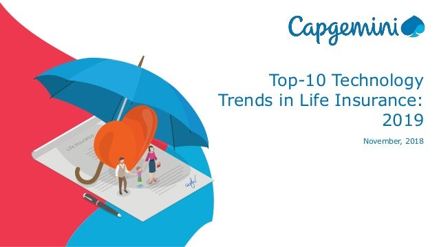 Top-10 Technology Trends in Life Insurance: 2019 November, 2018