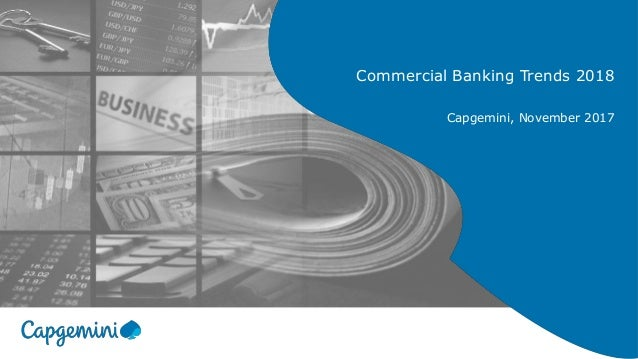 Commercial Banking Trends 2018 Capgemini, November 2017