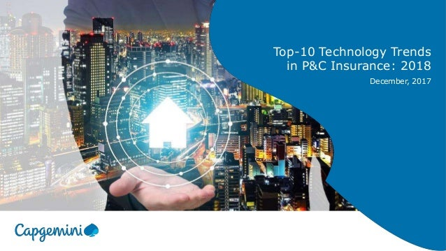 Top-10 Technology Trends in P&C Insurance: 2018 December, 2017