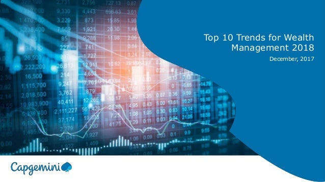 Top 10 Trends for Wealth Management 2018 December, 2017