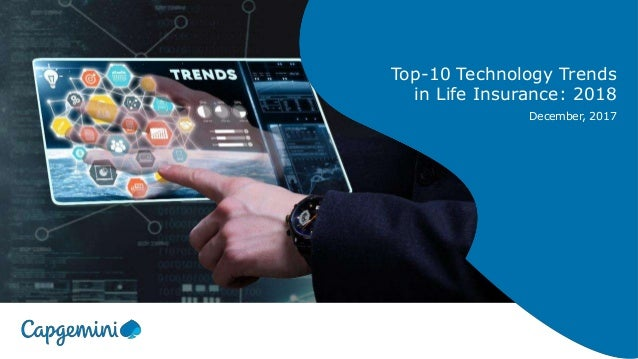 Top-10 Technology Trends in Life Insurance: 2018 December, 2017