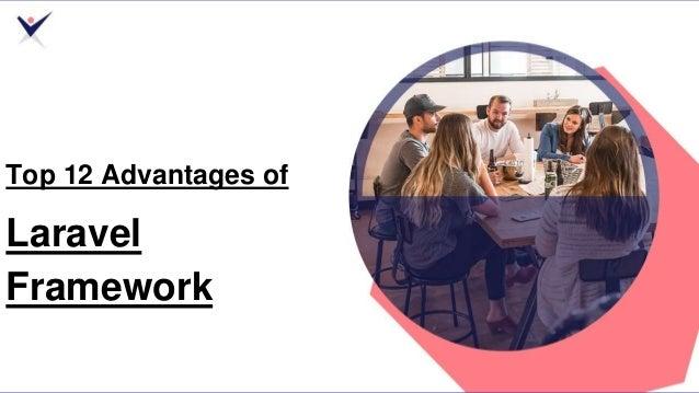 Top 12 Advantages of Laravel Framework