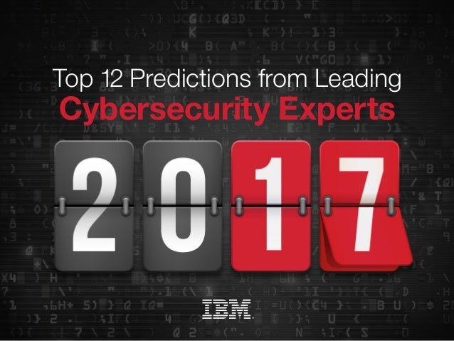 Top 12 Predictions from Leading Cybersecurity Experts