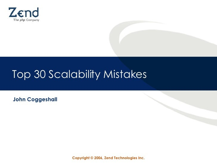 Top 30 Scalability Mistakes John Coggeshall
