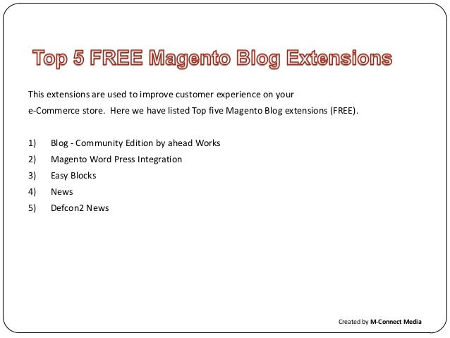 This extensions are used to improve customer experience on your e-Commerce store. Here we have listed Top five Magento Blo...