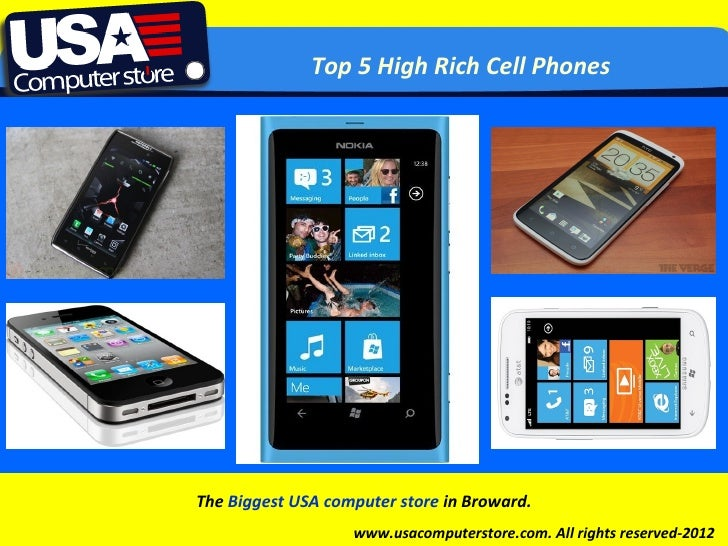 Top 5 High Rich Cell PhonesClick to edit Master subtitle style           The Biggest USA computer store in Broward.       ...