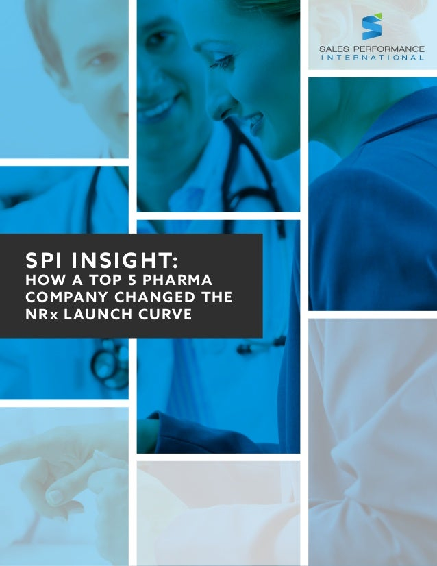 SPI INSIGHT: HOW A TOP 5 PHARMA COMPANY CHANGED THE NRx LAUNCH CURVE