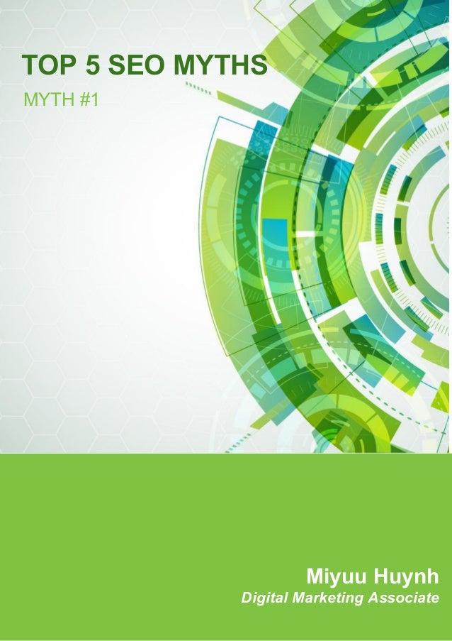 Miyuu Huynh Digital Marketing Associate MYTH #1 TOP 5 SEO MYTHS