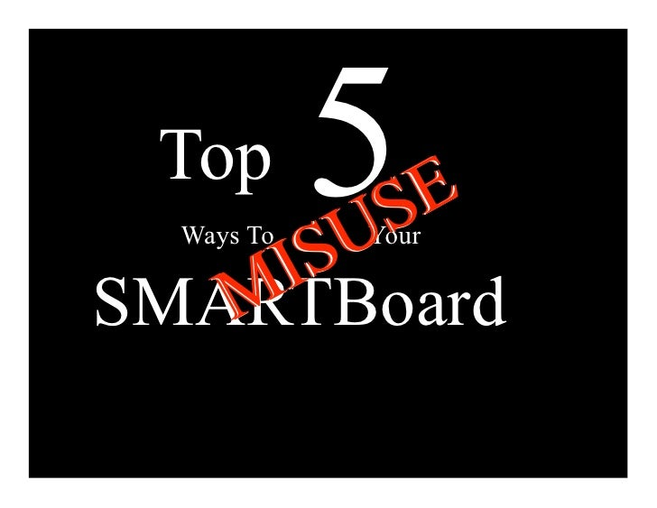 Top     I S U   Ways To S             5             E             Your     M SMARTBoard